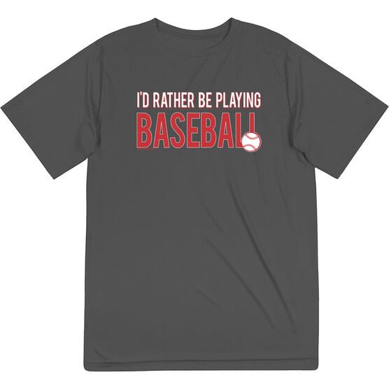 Baseball Short Sleeve Performance Tee - I'd Rather Be Playing Baseball