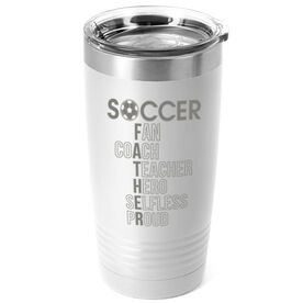 Soccer 20 oz. Double Insulated Tumbler - Soccer Father Words