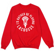 Guys Lacrosse Crew Neck Sweatshirt - I'd Rather Be Playing Lacrosse
