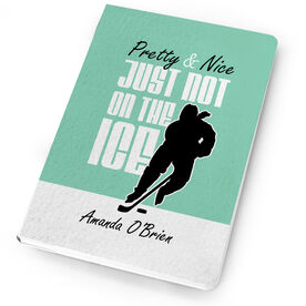 Hockey Notebook Pretty And Nice Just Not On The Ice
