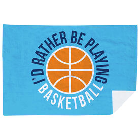 Basketball Premium Blanket - I'd Rather Be Playing Basketball