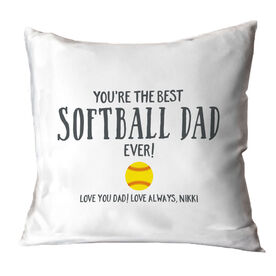 Softball Throw Pillow - You're The Best Dad Ever