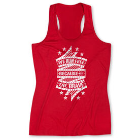 Women's Performance Tank Top - We Run Free Because Of The Brave
