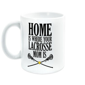 Girls Lacrosse Coffee Mug - Home Is Where Your Lacrosse Mom Is