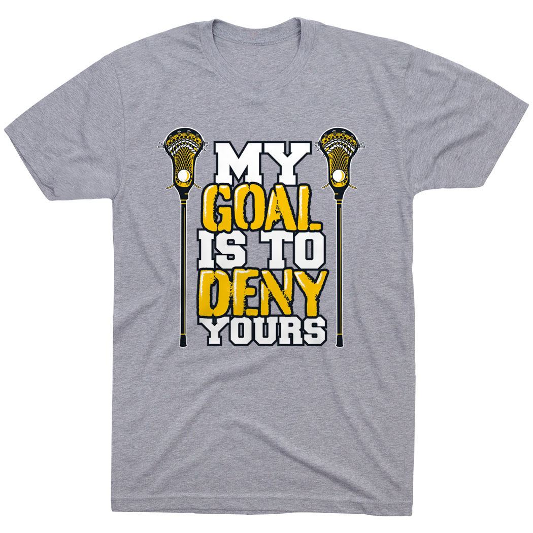 Guys Lacrosse Short Sleeve T-Shirt - My Goal Is To Deny Yours