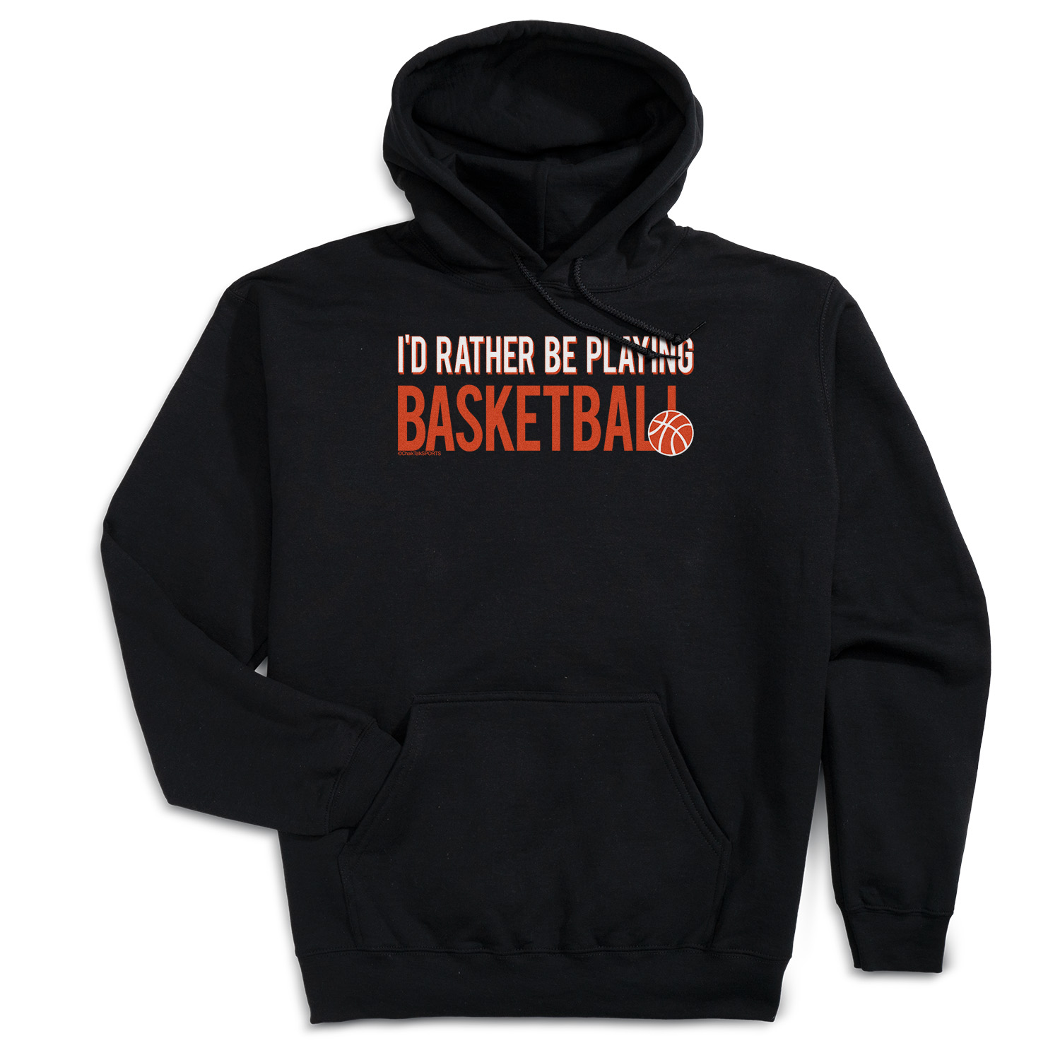 Basketball Hooded Sweatshirt - I'd Rather Be Playing Basketball