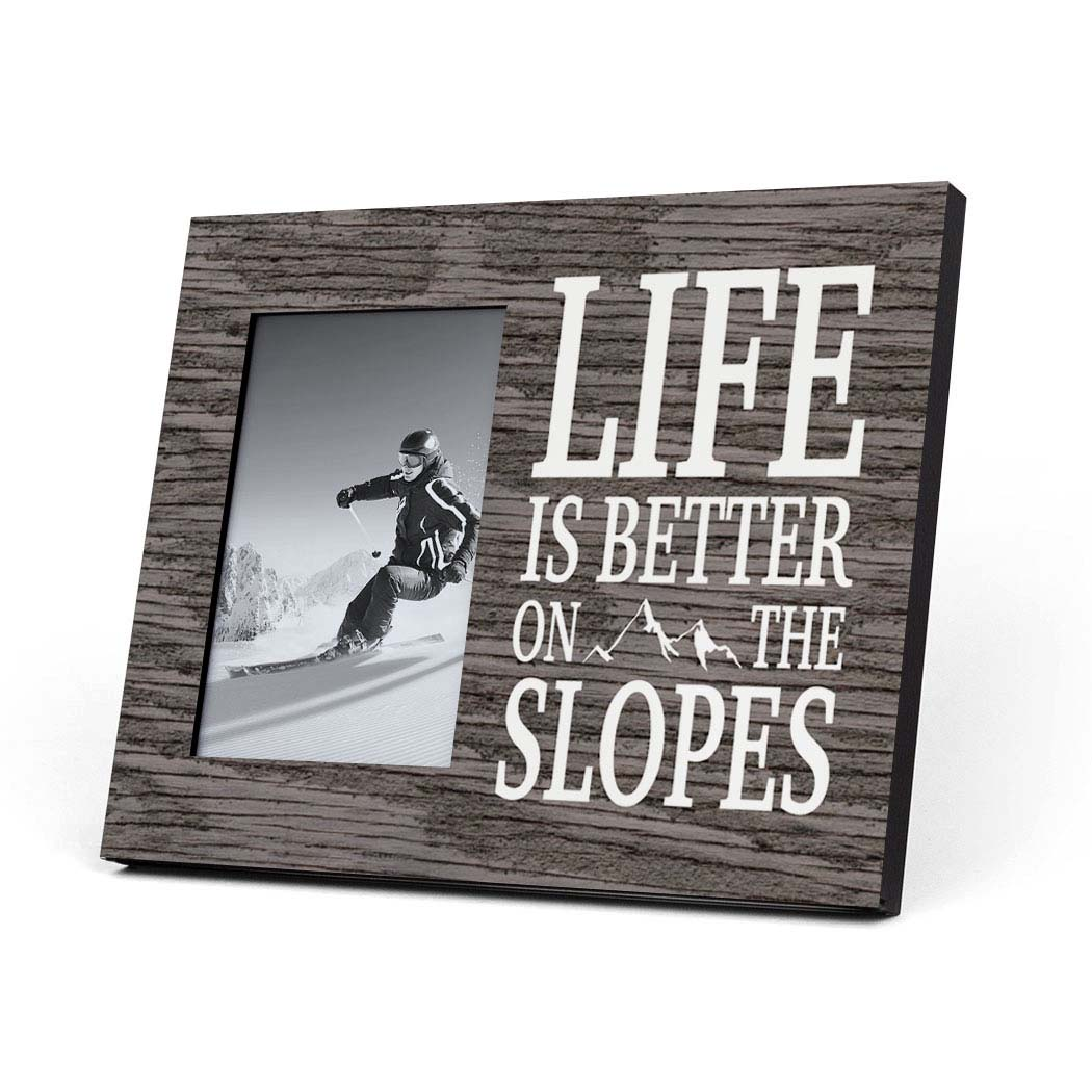 Skiing and Snowboarding Photo Frame - Life Is Better On The Slopes