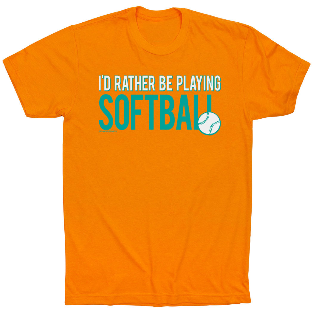Softball Tshirt Short Sleeve I'd Rather Be Playing Softball