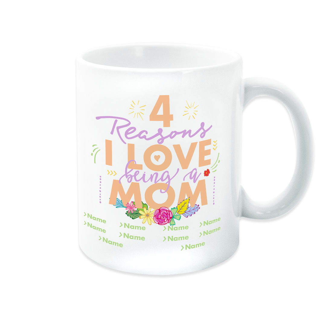 Reason I Love Being A Mom Personalized Mug