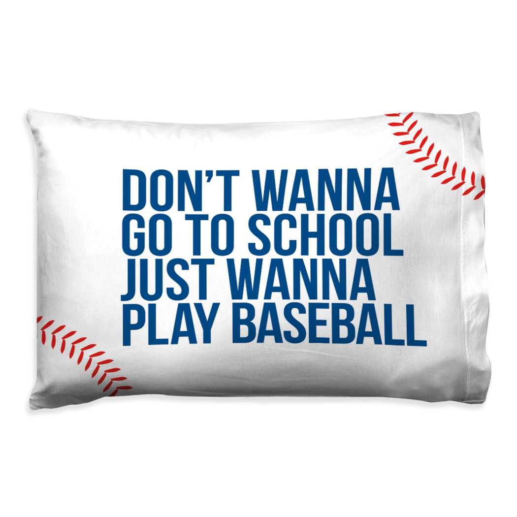 Baseball Pillow Case - Don't Wanna Go To School - Personalization Image