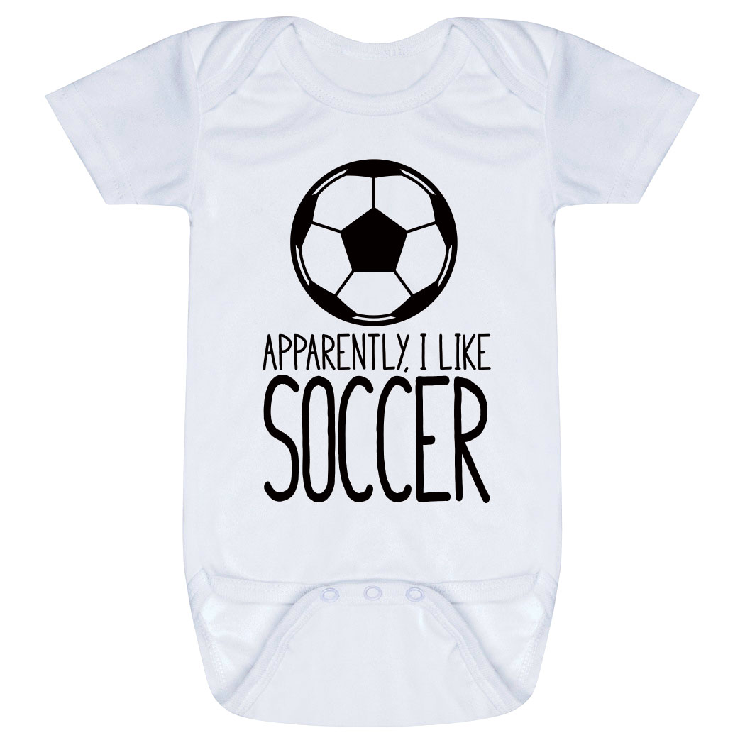 Soccer Baby One-Piece - Apparently, I Like Soccer