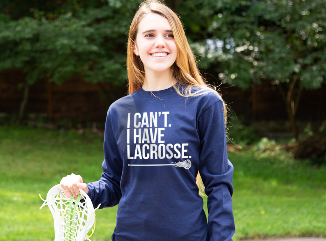 I Can't I Have Lacrosse Long Sleeve T-Shirt