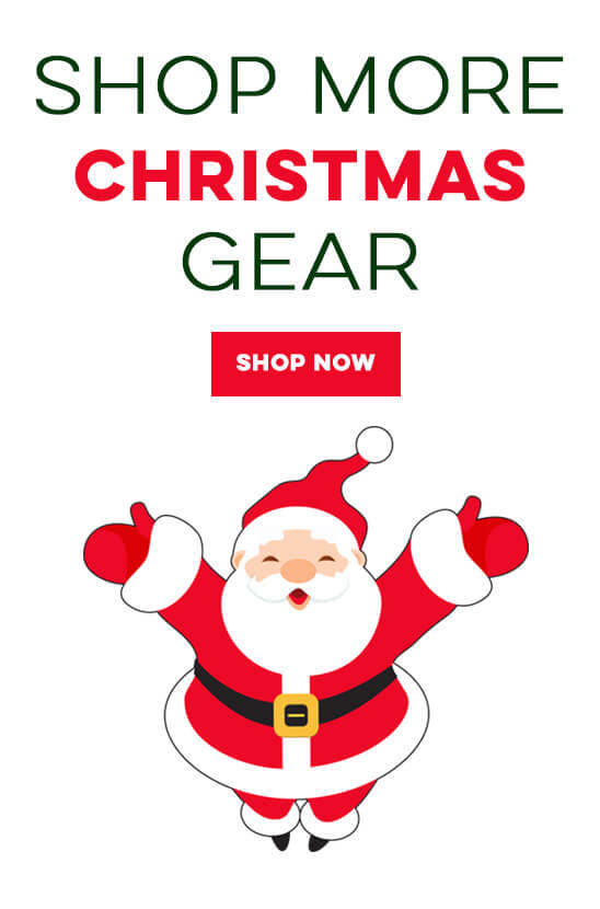Shop all our Christmas Gear