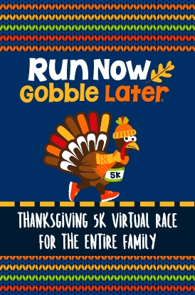 Shop Our Family Virtual Race; Run Now Gobble Later