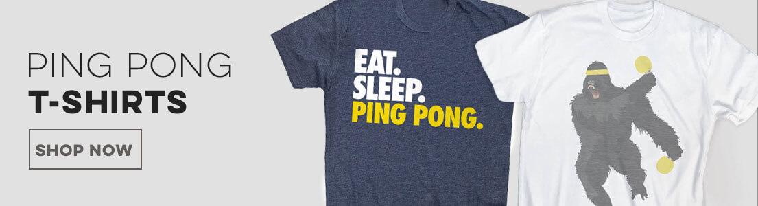 Ping Pong T-Shirts