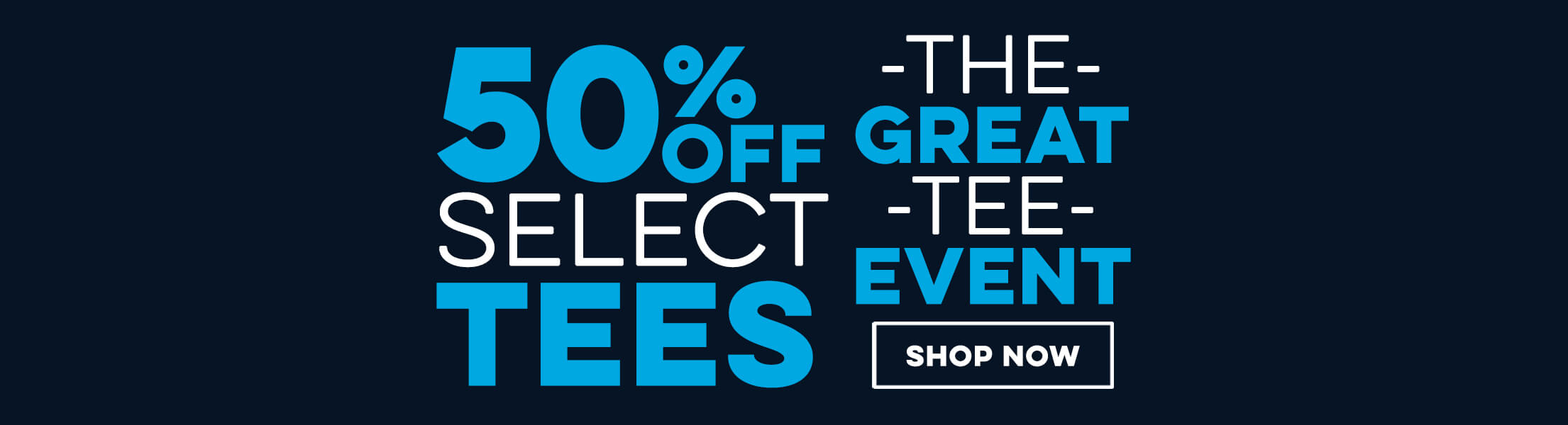The Great Tee Sale - 50% Off Select Tees